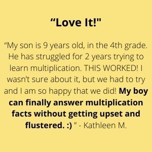 Love it! My boy can finally answer multiplication facts without getting upset and flustered.