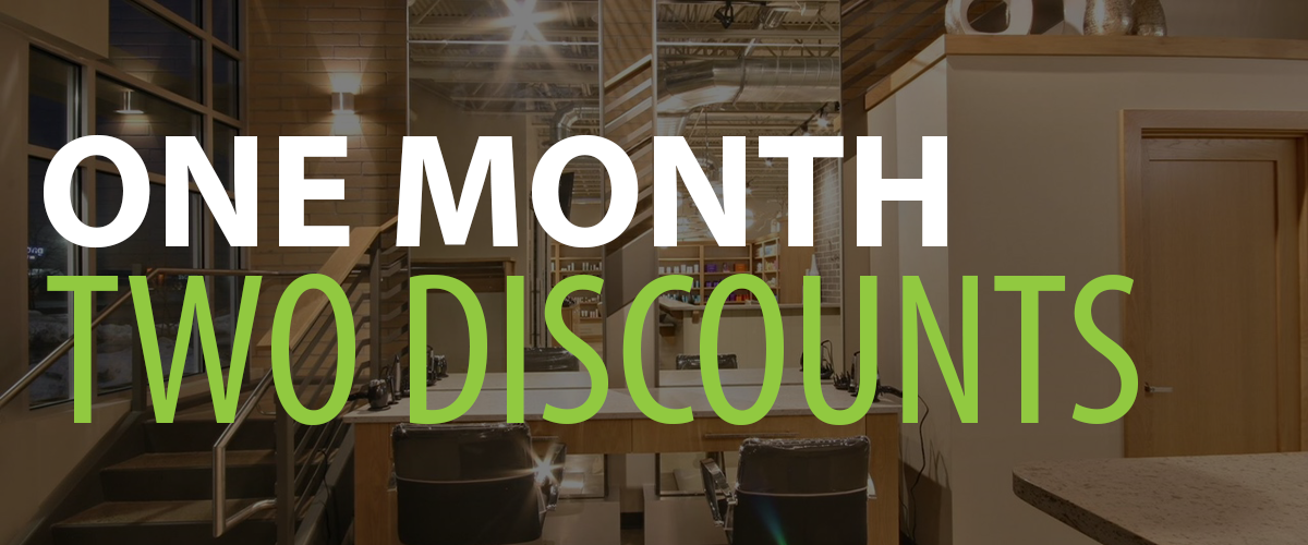ONE MONTH, TWO DISCOUNTS