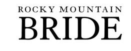 ROCKY MOUNTAIN BRIDAL MAGAZINE