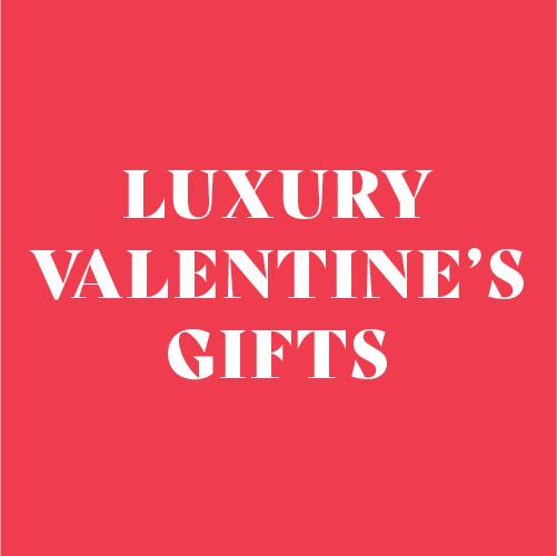 Luxury Valentine's Gifts